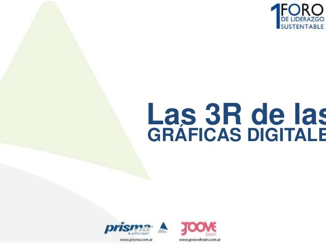 Presentación Prisma Gráfica - 1er FORO de Liderazgo Sustentable