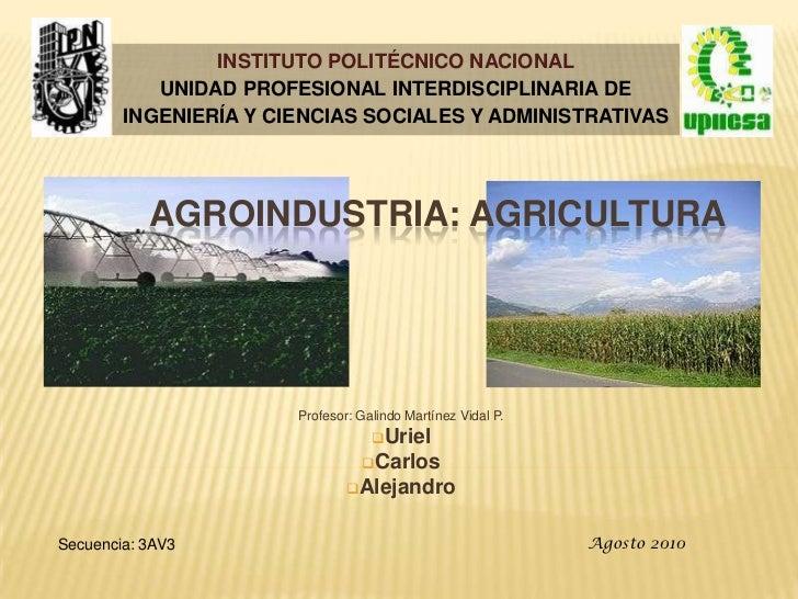 INSTITUTO POLITÉCNICO NACIONAL           UNIDAD PROFESIONAL INTERDISCIPLINARIA DE        INGENIERÍA Y CIENCIAS SOCIALES Y ...