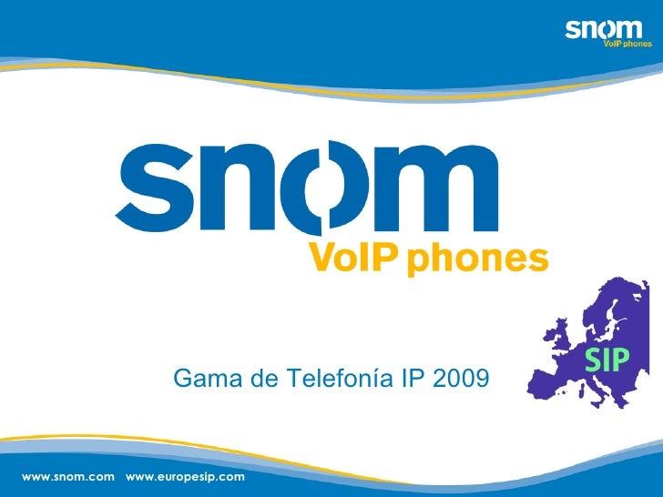 Gama de Telefonía IP 2009 www.europesip.com www.snom.com