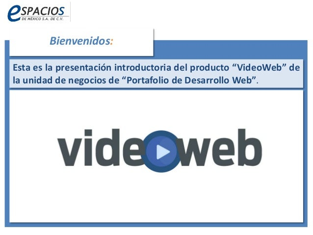 """Bienvenidos: Producción de Contenidos en Video para su Sitio Web. Esta es la presentación introductoria del producto """"Vide..."""
