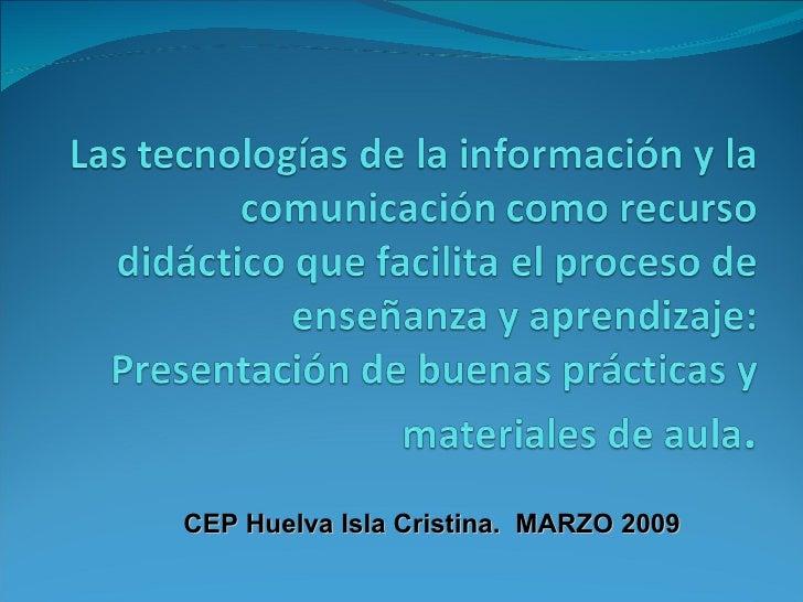 CEP Huelva Isla Cristina.  MARZO 2009