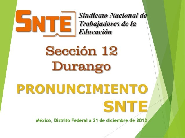 PRONUNCIMIENTO                                SNTE  México, Distrito Federal a 21 de diciembre de 2012