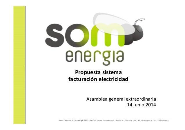 Propuesta sistema facturación electricidad Asamblea general extraordinaria 14 junio 2014