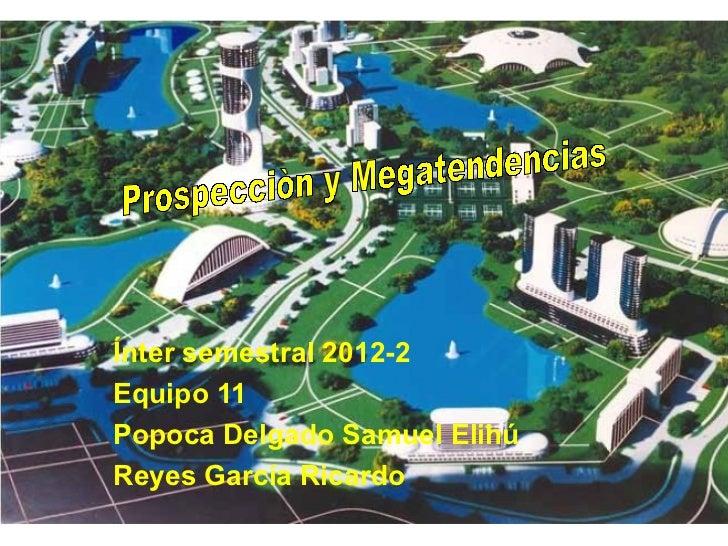 Ínter semestral 2012-2Equipo 11Popoca Delgado Samuel ElihúReyes García Ricardo