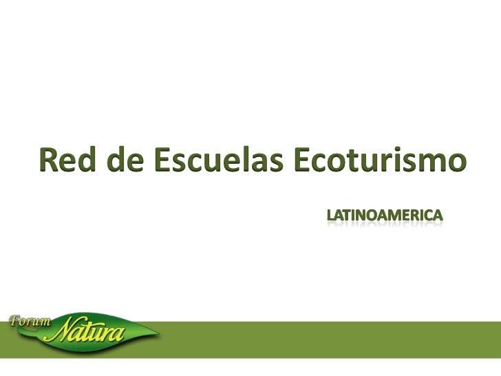 Red de Escuelas Ecoturismo<br />LATINOAMERICA<br />
