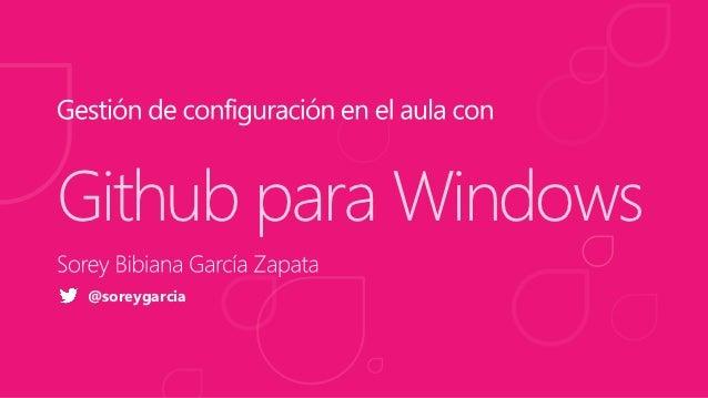 Gestión de configuración con Github para Windows en las aulas de clase