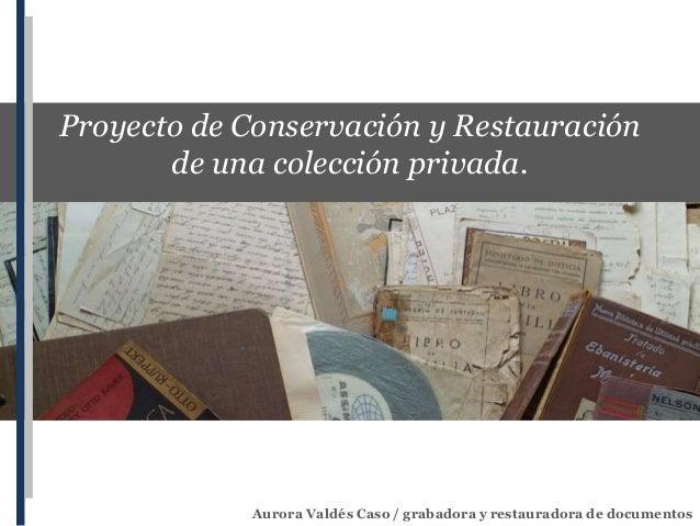 Proyecto de restauración de una colección de documentos