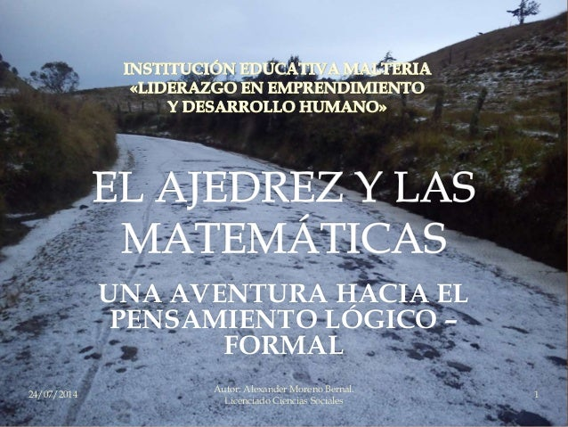 24/07/2014 1 UNA AVENTURA HACIA EL PENSAMIENTO LÓGICO – FORMAL Autor: Alexander Moreno Bernal. Licenciado Ciencias Sociales