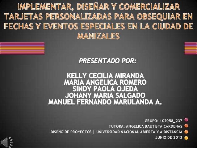 Presentación Proyecto Final Diseño de Proyectos Grupo: 102058_237   UNAD
