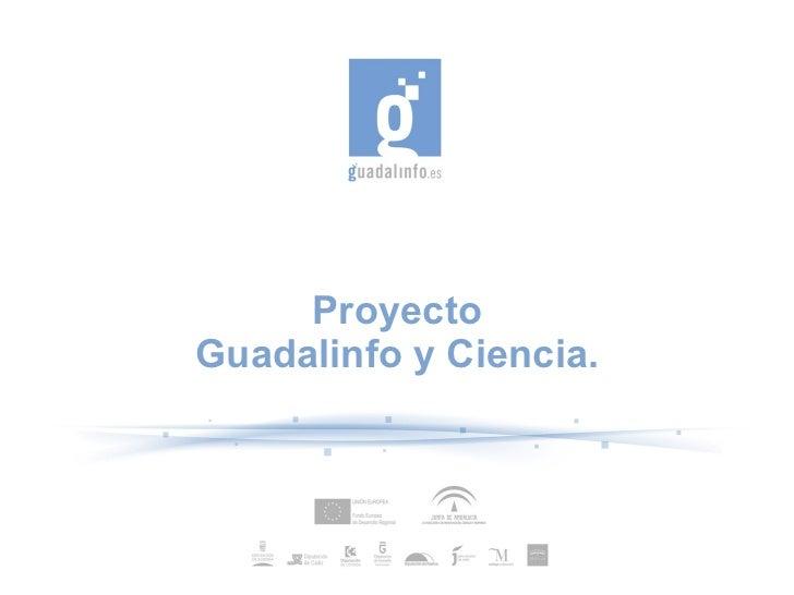 ProyectoGuadalinfo y Ciencia.