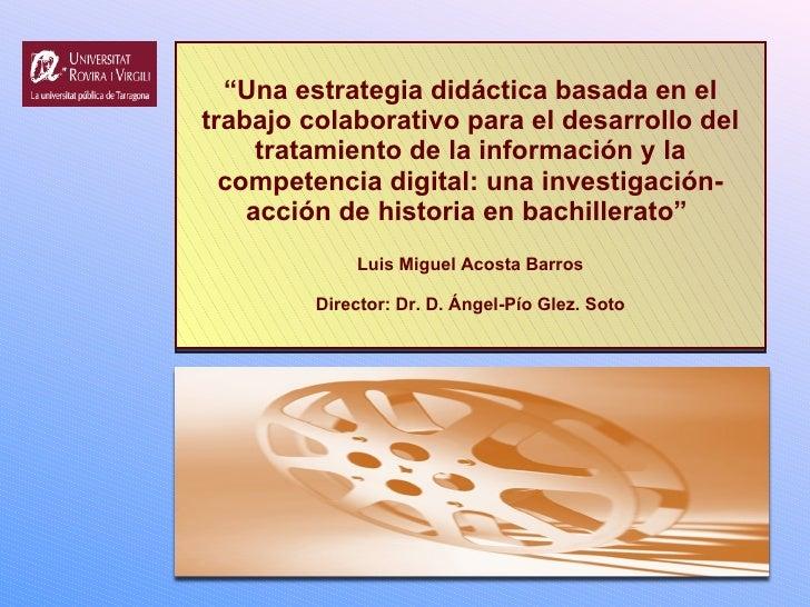 """"""" Una estrategia didáctica basada en el trabajo colaborativo para el desarrollo del tratamiento de la información y la com..."""