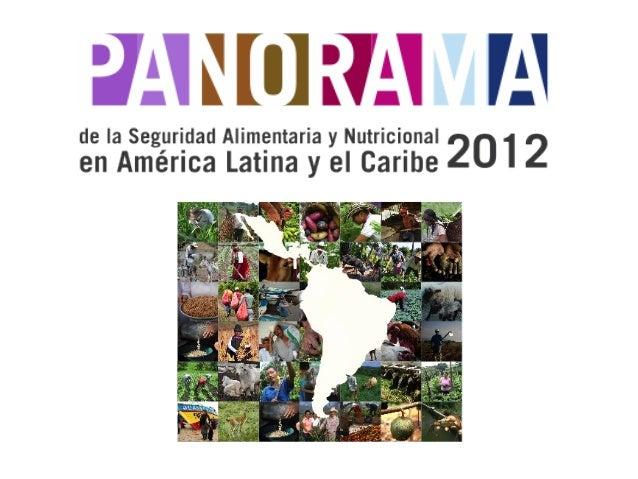 Panorama de la Seguridad Alimentaria y Nutricional en América Latina y el Caribe 2012 (publicación)