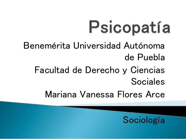 Benemérita Universidad Autónoma de Puebla Facultad de Derecho y Ciencias Sociales Mariana Vanessa Flores Arce Sociología