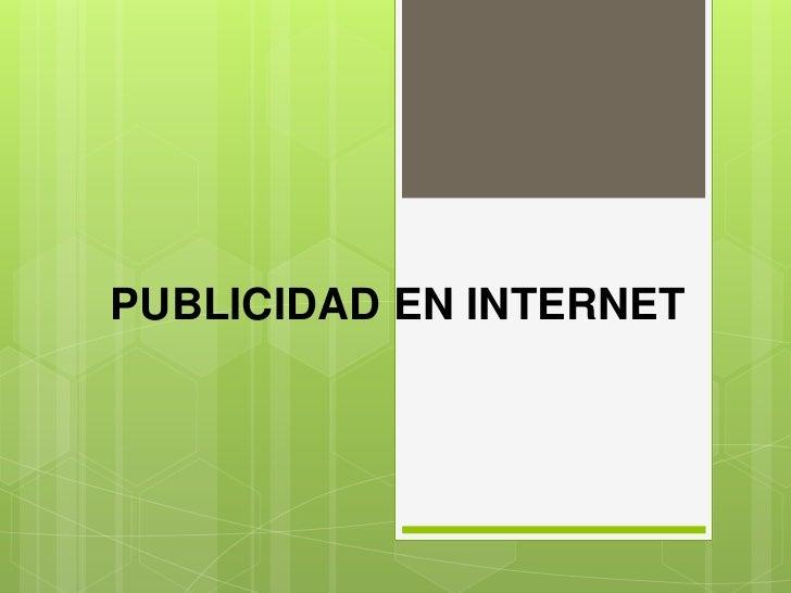 PUBLICIDAD EN INTERNET<br />