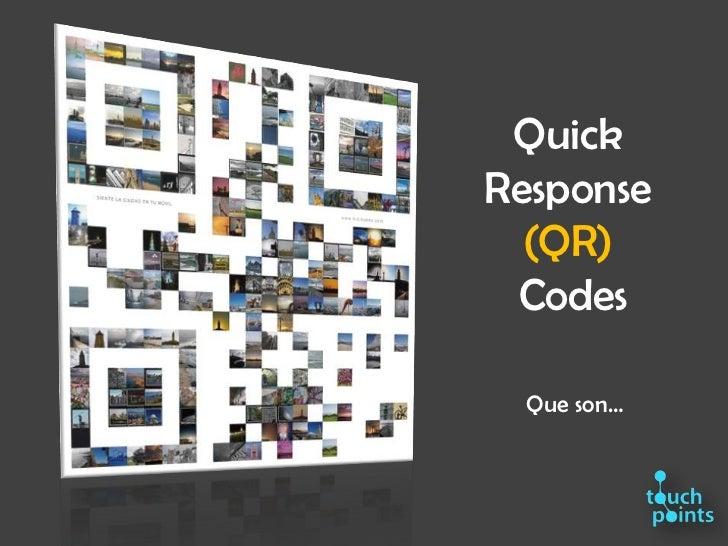 Quick Response(QR) Codes<br />Que son…<br />