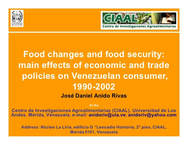Food changes and food security:   main effects of economic and trade   policies on Venezuelan consumer,                199...