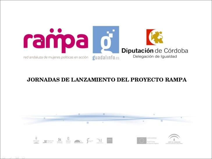 JORNADAS DE LANZAMIENTO DEL PROYECTO RAMPA