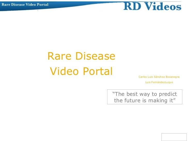 Rare Disease Video Portal Carlos Luis Sánchez Bocanegra Luis FernándezLuque