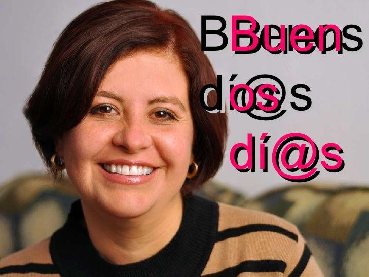 Buenos dí@s Buenos dí@s