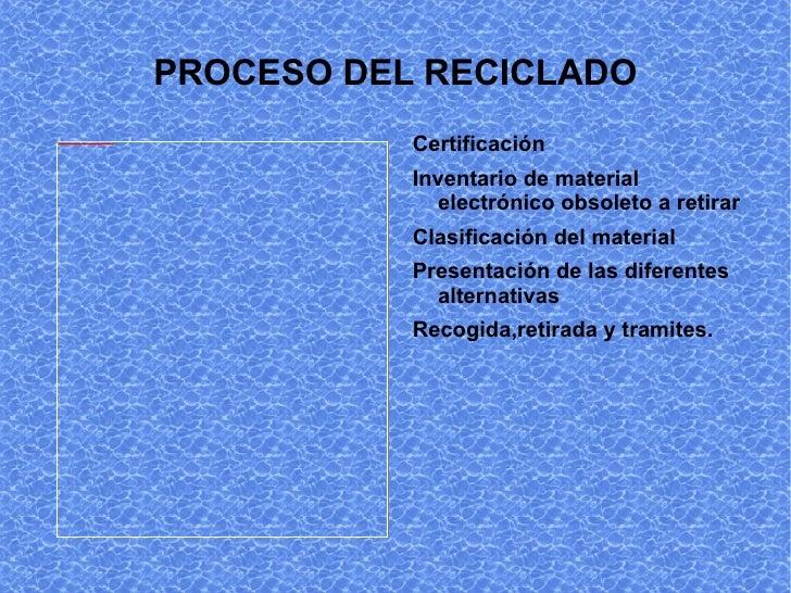 PROCESO DEL RECICLADO <ul><li>Certificación