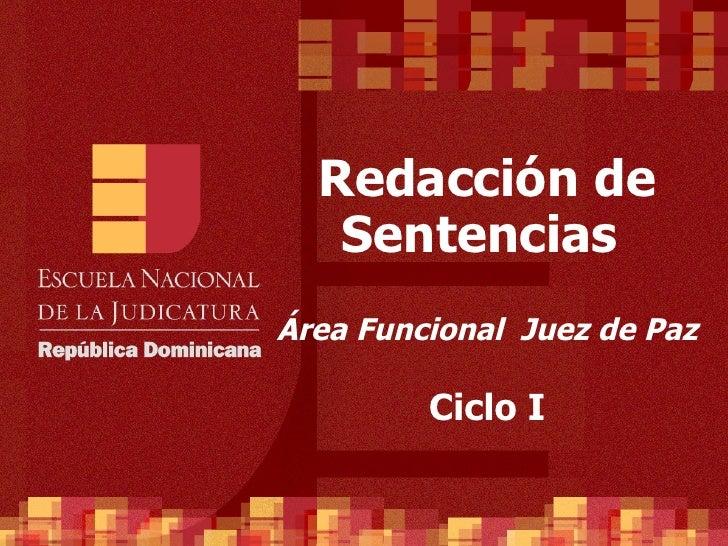 Redacción de Sentencias  Área Funcional  Juez de Paz Ciclo I