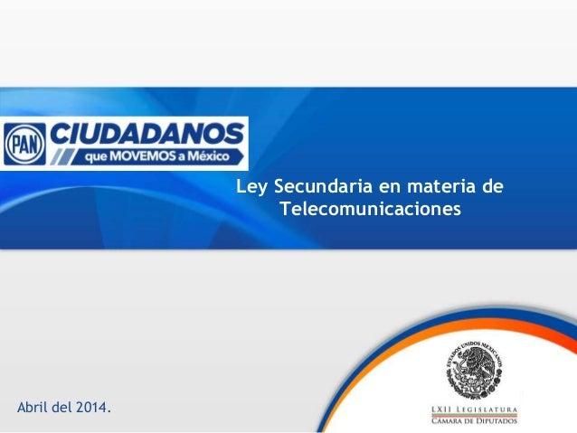 Presentación de Reforma Secundaria de Telecomuicaciones.