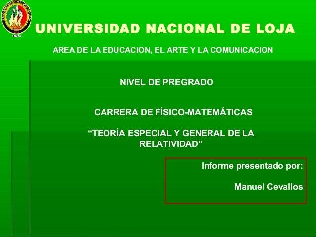 UNIVERSIDAD NACIONAL DE LOJA AREA DE LA EDUCACION, EL ARTE Y LA COMUNICACION               NIVEL DE PREGRADO         CARRE...