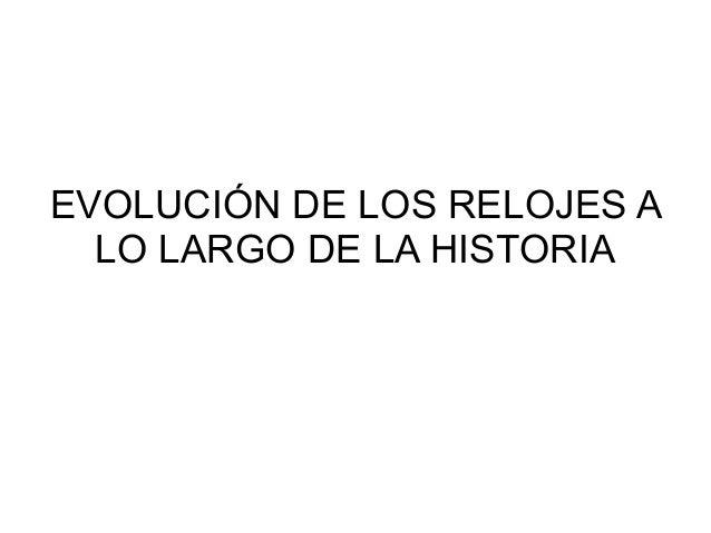 EVOLUCIÓN DE LOS RELOJES A LO LARGO DE LA HISTORIA
