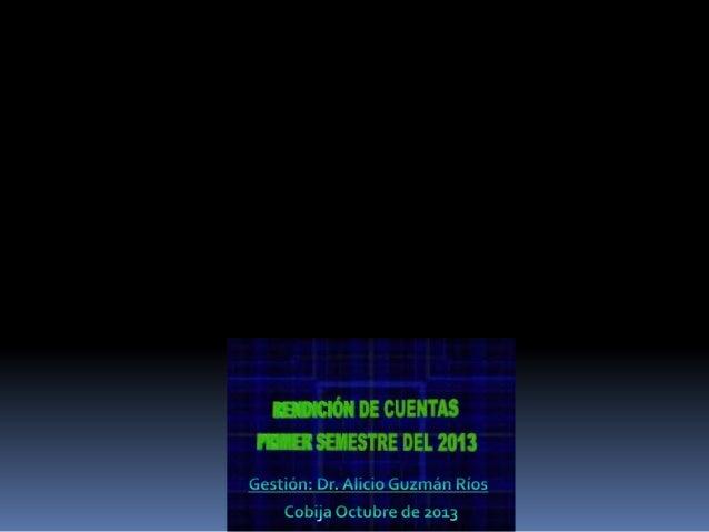 Presentacion rendicion de cuentas primer semestre del 2013 con planificacion