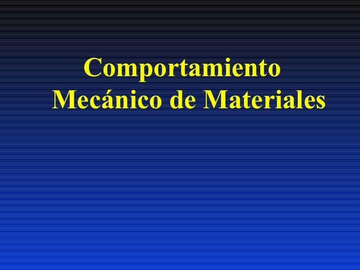ComportamientoMecánico de Materiales