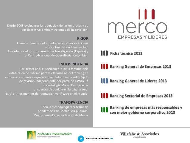 Desde 2008 evaluamos la reputación de las empresas y de sus líderes Colombia y tratamos de hacerlo con:  RIGOR El único mo...