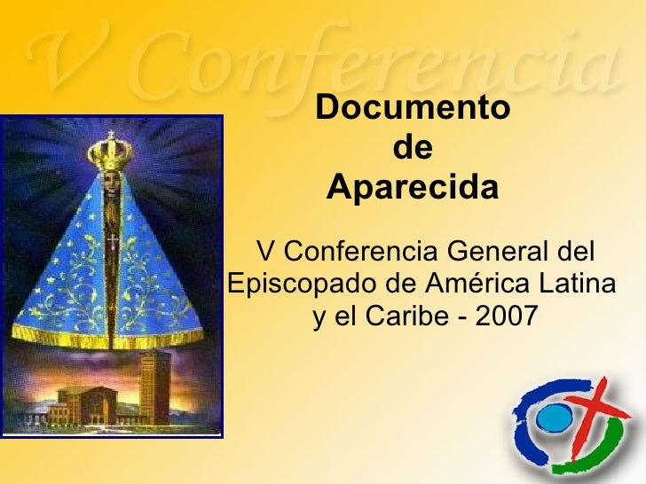 Documento  de  Aparecida V Conferencia General del Episcopado de América Latina  y el Caribe - 2007