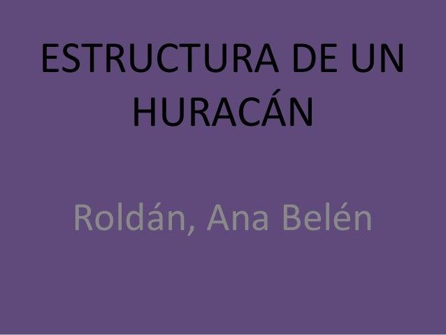 ESTRUCTURA DE UN HURACÁN Roldán, Ana Belén