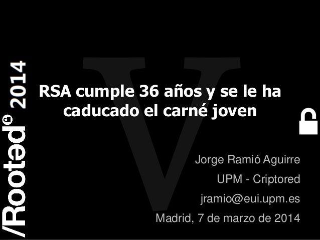 1 Rooted CON 2014 6-7-8 Marzo // 6-7-8 March RSA cumple 36 años y se le ha caducado el carné joven Jorge Ramió Aguirre UPM...