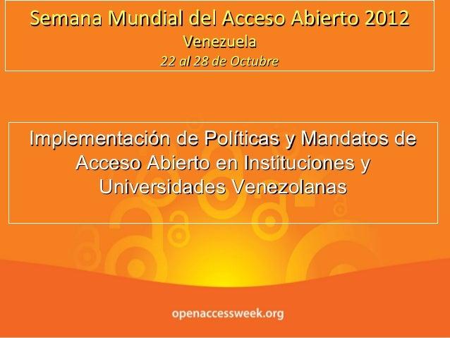 Implementación de Políticas y Mandatos de Acceso Abierto en Instituciones y Universidades Venezolanas