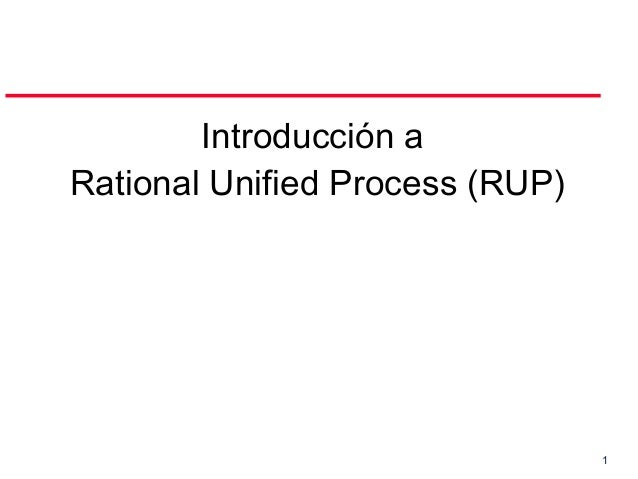 1Introducción aRational Unified Process (RUP)