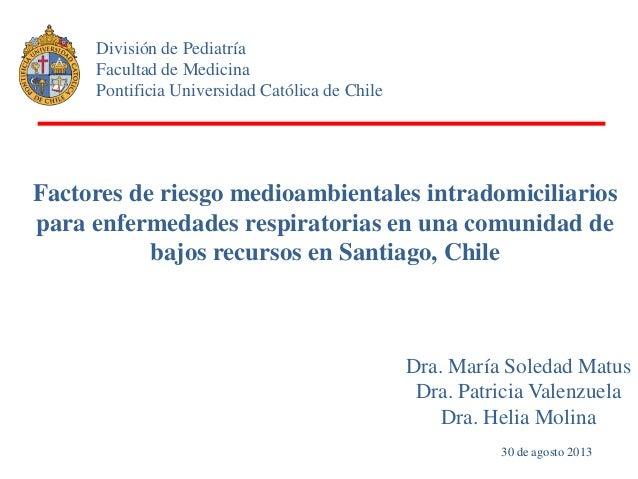 Factores de riesgo medioambientales intradomiciliarios para enfermedades respiratorias en una comunidad de bajos recursos ...