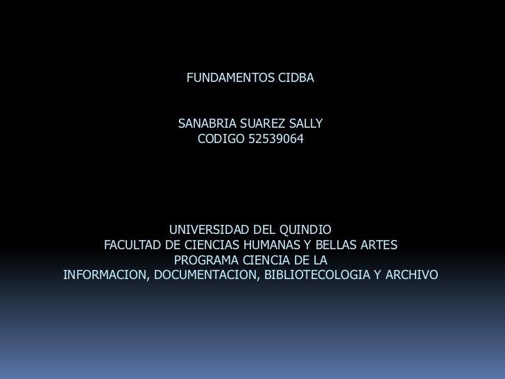 FUNDAMENTOS CIDBA                SANABRIA SUAREZ SALLY                   CODIGO 52539064               UNIVERSIDAD DEL QUI...
