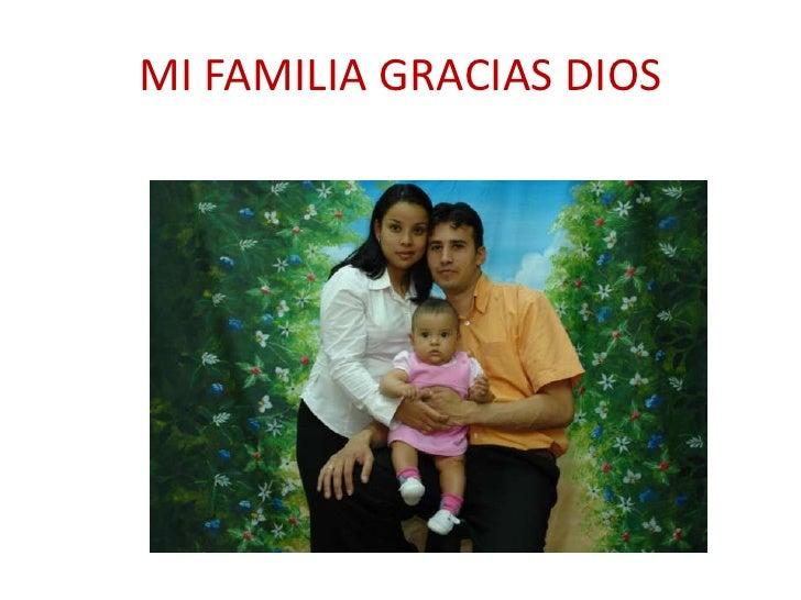MI FAMILIA GRACIAS DIOS <br />
