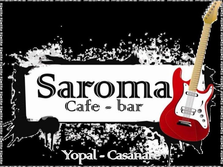 Presentacion saroma cafe bar
