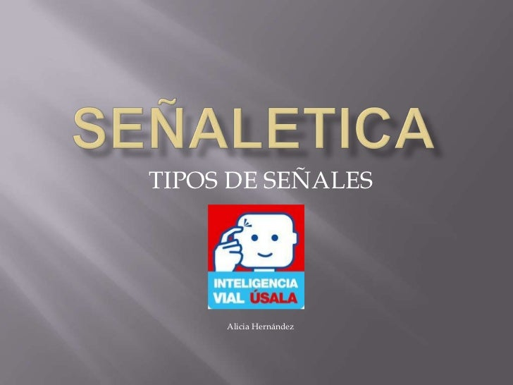 TIPOS DE SEÑALES     Alicia Hernández