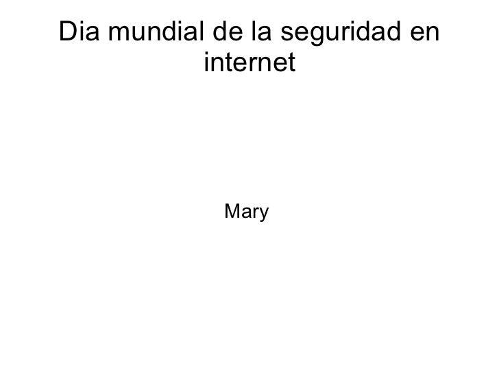 Dia mundial de la seguridad en internet Mary