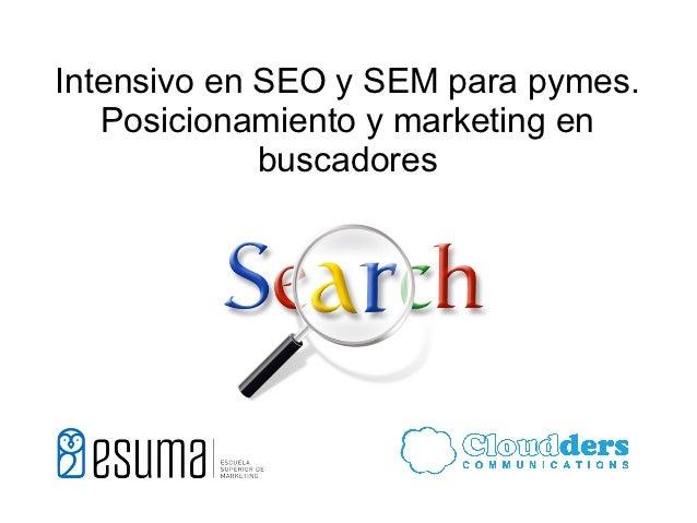 Curso Intensivo en SEO y SEM para pymes. Posicionamiento y marketing en buscadores. Parte 1 Google Adwords.