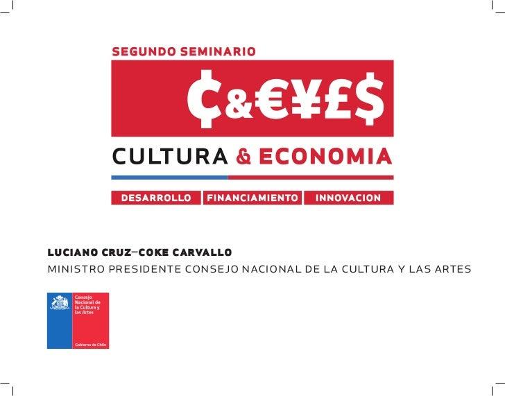 luciano cruz–coke carvalloministro presidente consejo nacional de la cultura y las artes