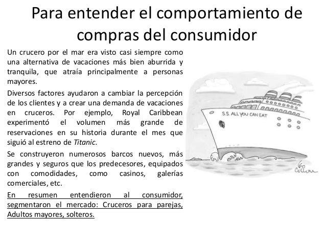 Para entender el comportamiento de compras del consumidor Un crucero por el mar era visto casi siempre como una alternativ...