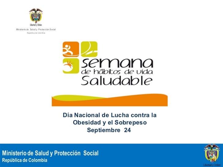 Ministerio de Salud y Protección Social          República de Colombia                                          Día Nacion...