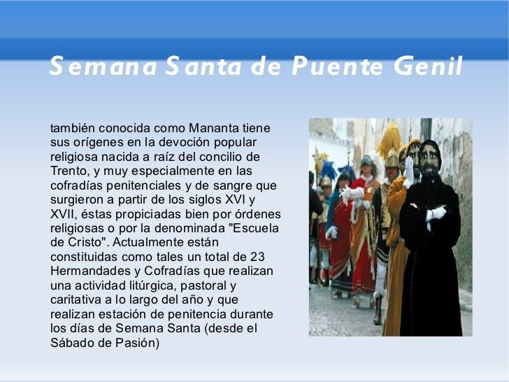 Semana Santa de Puente Genil t ambién conocida como Mananta tiene sus orígenes en la devoción popular religiosa nacida a r...