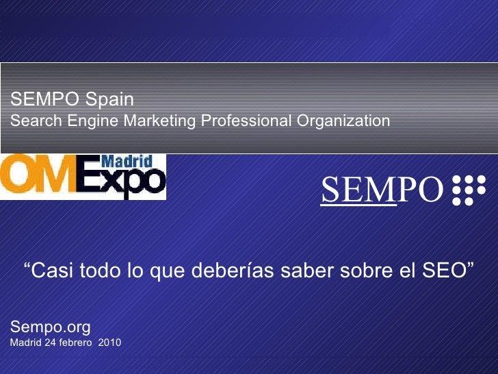 """SEMPO Spain es el Grupo de Trabajo Oficial Espa ñol de SEMPO, la  Search Engine Marketing Professional Organization """" Casi..."""