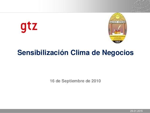 29.01.2015 Seite 1 Sensibilización Clima de Negocios 16 de Septiembre de 2010 29.01.2015