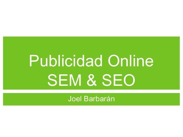 Publicidad OnlineSEM & SEOJoel Barbarán